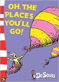 """""""Oh, the places you´ll go"""" do Dr. Seuss"""