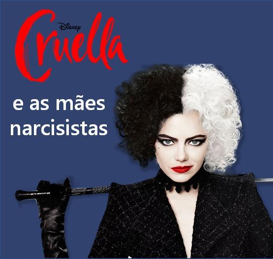 Cruella e as mães narcisistas